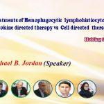 وبینار تازه های  درمان اختلالات سندرم همو فاگوسیتیک  لنفو هیستوسیتوز-   سیتوکین  درمانی  در مقابل سلول درمانی
